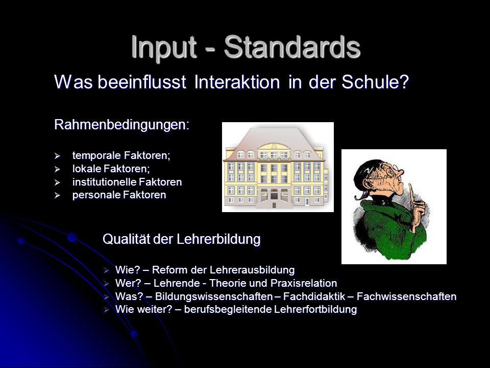 Input - Standards Was beeinflusst Interaktion in der Schule.