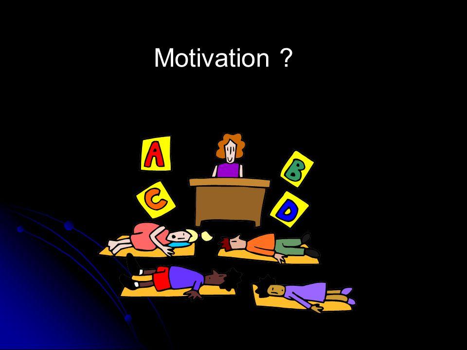 Motivation ?