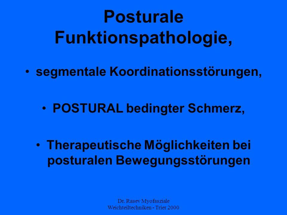 Dr. Rasev Myofasziale Weichteiltechniken - Trier 2000 Posturale Funktionspathologie, segmentale Koordinationsstörungen, POSTURAL bedingter Schmerz, Th
