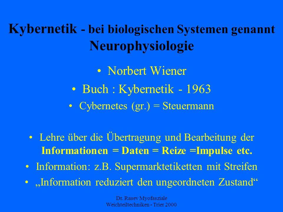 Dr. Rasev Myofasziale Weichteiltechniken - Trier 2000 Kybernetik - bei biologischen Systemen genannt Neurophysiologie Norbert Wiener Buch : Kybernetik