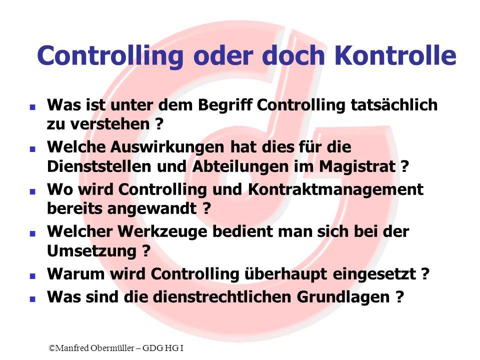 Kontraktmanagement (4) Evaluierung Berichtswesen nach der Grundlage quick and dirty Periodische Messungen ©Manfred Obermüller – GDG HG I