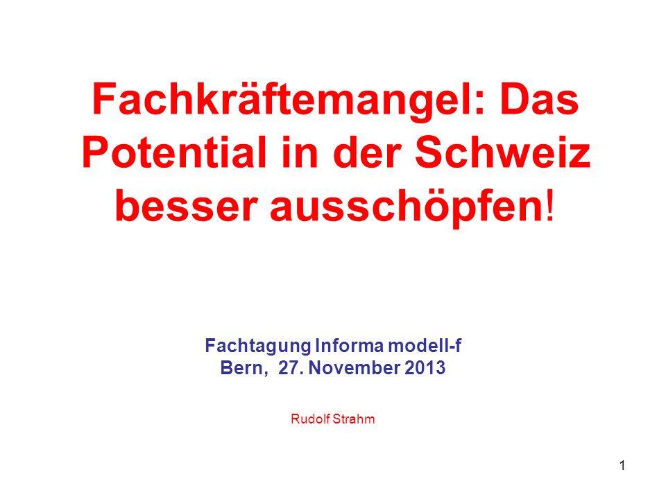 1 Fachkräftemangel: Das Potential in der Schweiz besser ausschöpfen.