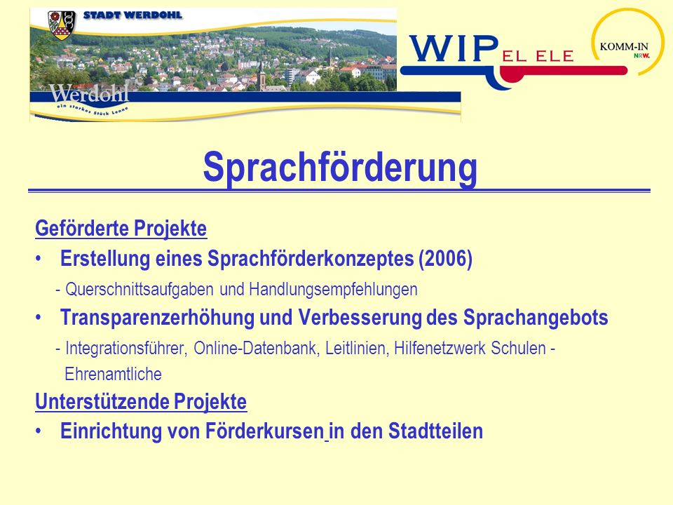 Sprachförderung Geförderte Projekte Erstellung eines Sprachförderkonzeptes (2006) - Querschnittsaufgaben und Handlungsempfehlungen Transparenzerhöhung