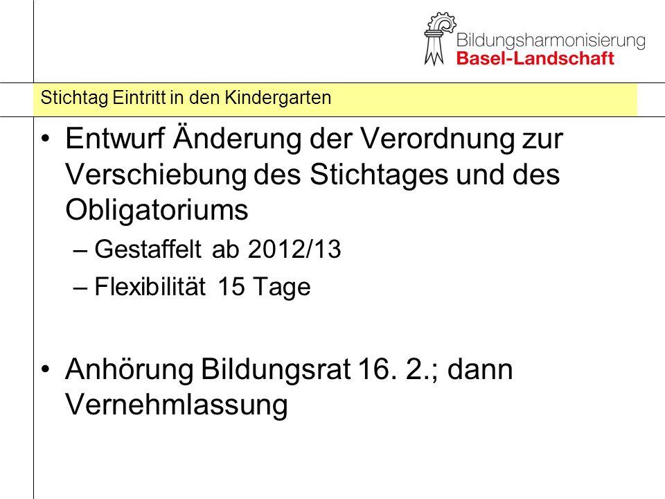 Stichtag Eintritt in den Kindergarten Entwurf Änderung der Verordnung zur Verschiebung des Stichtages und des Obligatoriums –Gestaffelt ab 2012/13 –Fl