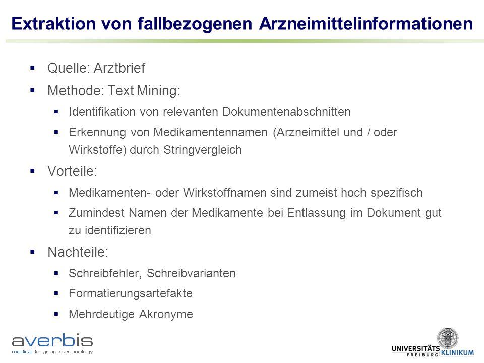 Extraktion von fallbezogenen Arzneimittelinformationen Quelle: Arztbrief Methode: Text Mining: Identifikation von relevanten Dokumentenabschnitten Erk
