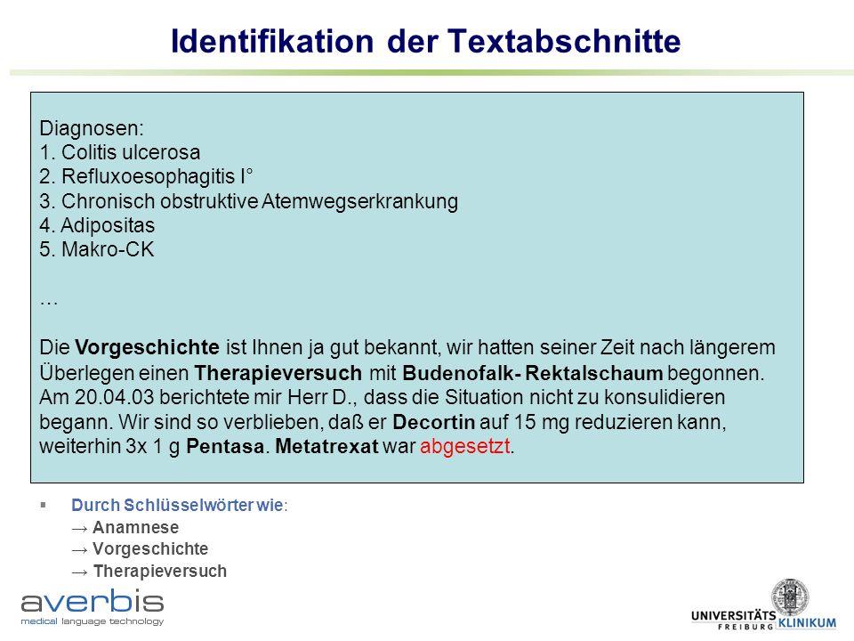 Identifikation der Textabschnitte Diagnosen: 1. Colitis ulcerosa 2. Refluxoesophagitis I° 3. Chronisch obstruktive Atemwegserkrankung 4. Adipositas 5.