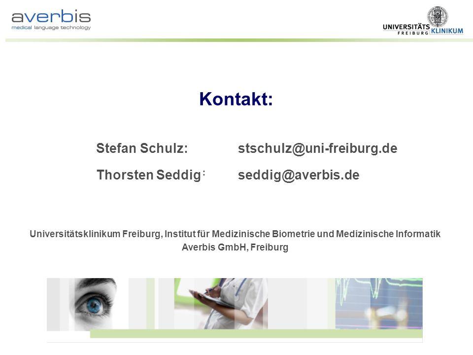 Stefan Schulz: stschulz@uni-freiburg.de Thorsten Seddig : seddig@averbis.de Kontakt: Universitätsklinikum Freiburg, Institut für Medizinische Biometri