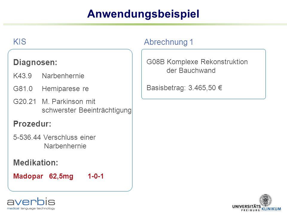 Anwendungsbeispiel G08B Komplexe Rekonstruktion der Bauchwand Basisbetrag: 3.465,50 KIS Abrechnung 1 Diagnosen: K43.9 Narbenhernie G81.0Hemiparese re