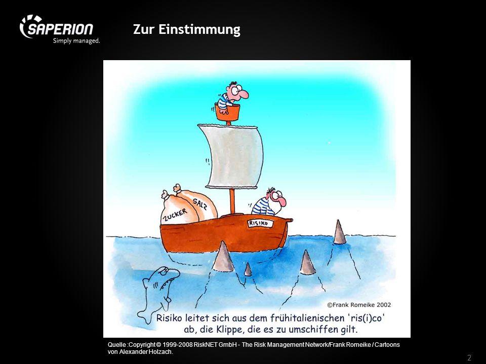 Zur Einstimmung 2 Quelle :Copyright © 1999-2008 RiskNET GmbH - The Risk Management Network/Frank Romeike / Cartoons von Alexander Holzach.