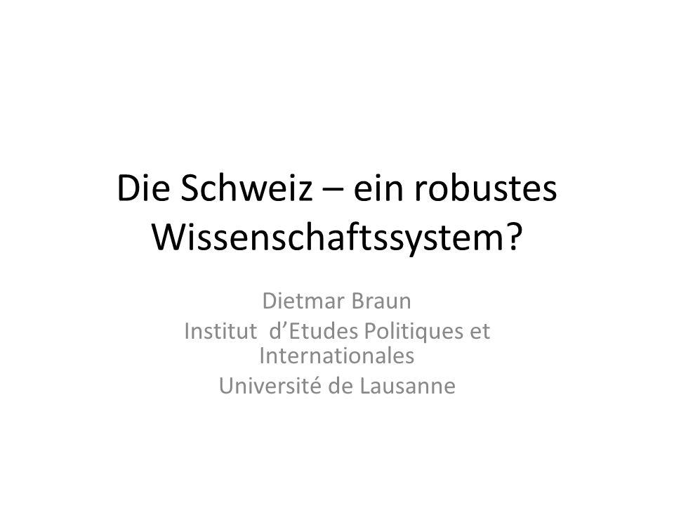 Die Schweiz – ein robustes Wissenschaftssystem.