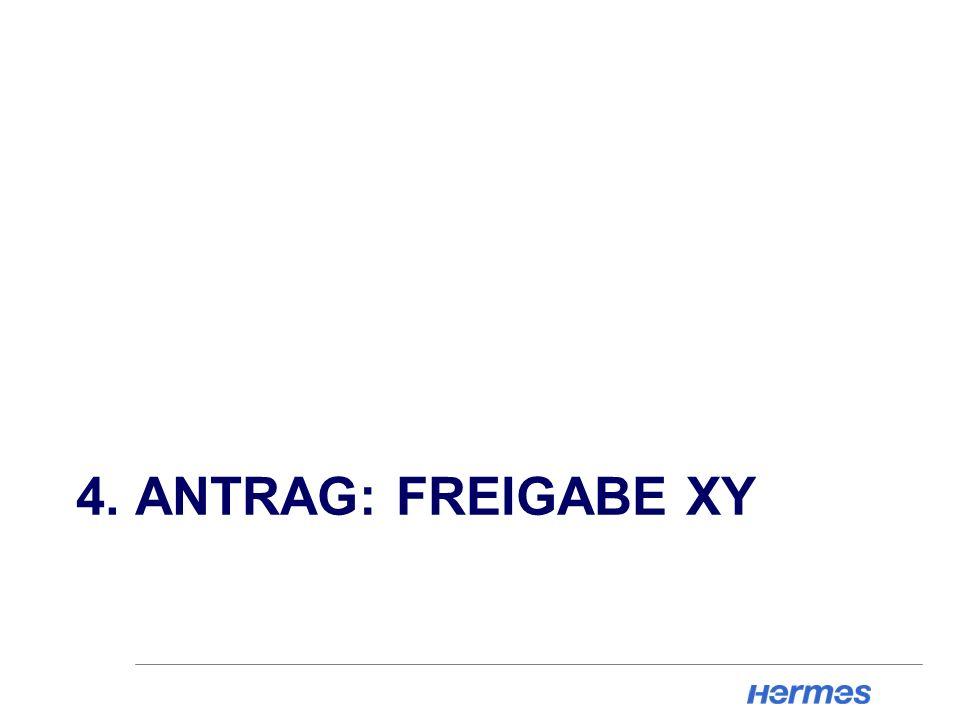 4. ANTRAG: FREIGABE XY