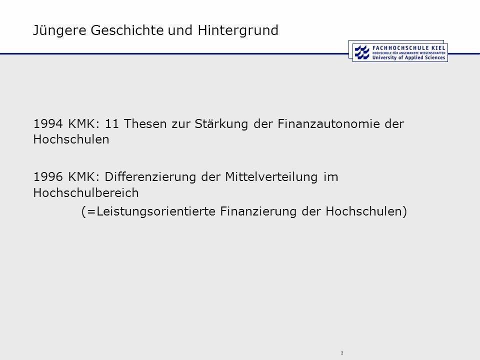 Jüngere Geschichte und Hintergrund 1994 KMK: 11 Thesen zur Stärkung der Finanzautonomie der Hochschulen 1996 KMK: Differenzierung der Mittelverteilung