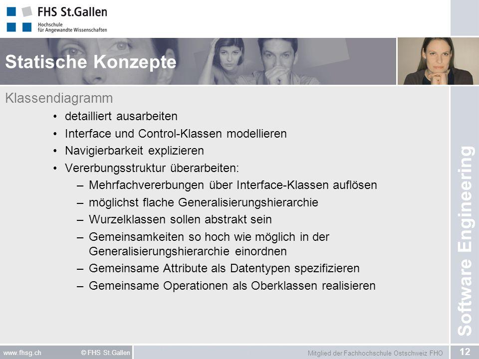 Mitglied der Fachhochschule Ostschweiz FHO 12 www.fhsg.ch © FHS St.Gallen Software Engineering Statische Konzepte Klassendiagramm detailliert ausarbei