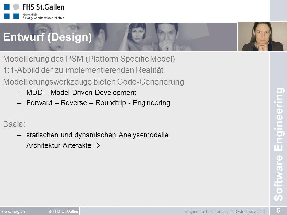 Mitglied der Fachhochschule Ostschweiz FHO 5 www.fhsg.ch © FHS St.Gallen Software Engineering Entwurf (Design) Modellierung des PSM (Platform Specific