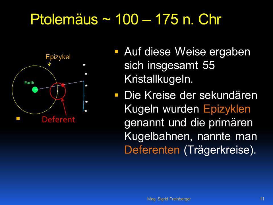 Mag.Sigrid Freinberger 11 Ptolemäus ~ 100 – 175 n.