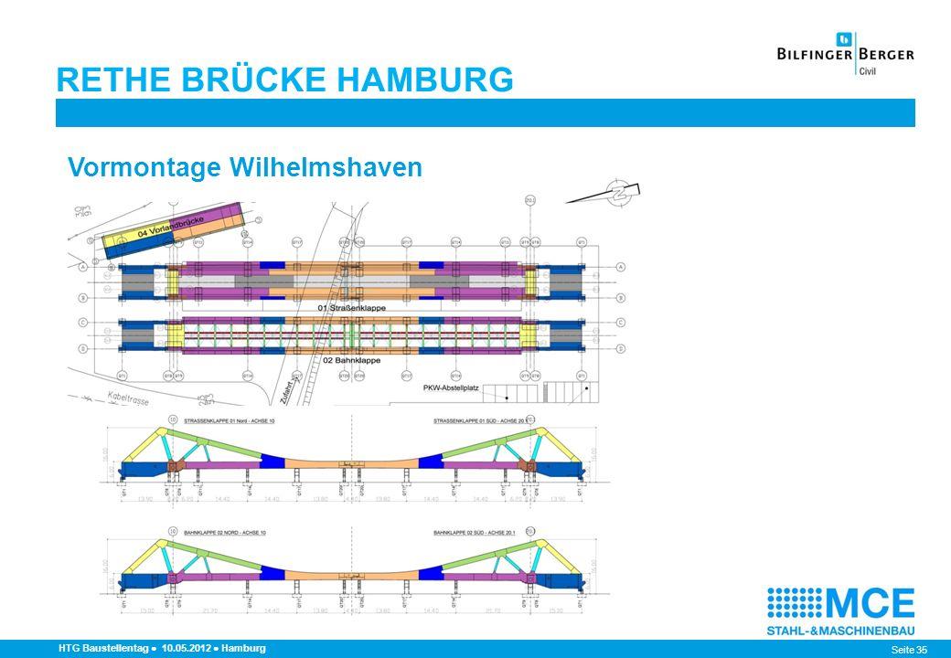 Seite 35 RETHE BRÜCKE HAMBURG HTG Baustellentag 10.05.2012 Hamburg Vormontage Wilhelmshaven