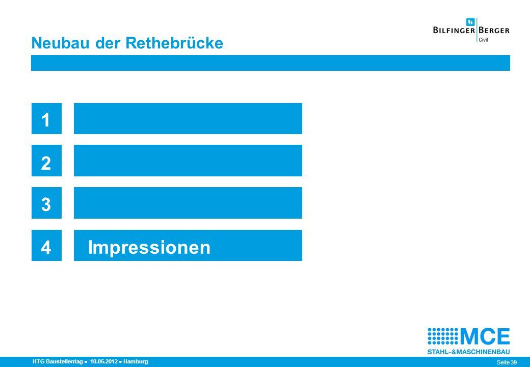 Seite 39 Neubau der Rethebrücke HTG Baustellentag 10.05.2012 Hamburg 1 2 3 4 Impressionen