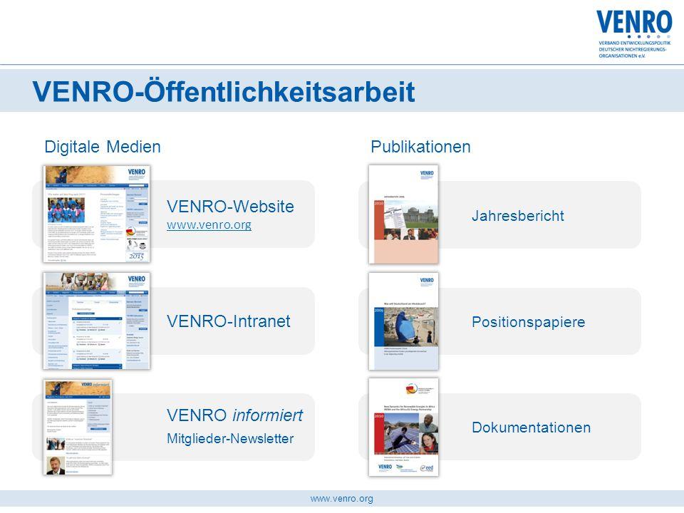 www.venro.org VENRO informiert Mitglieder-Newsletter Positionspapiere Dokumentationen VENRO-Öffentlichkeitsarbeit VENRO-Website www.venro.org VENRO-In