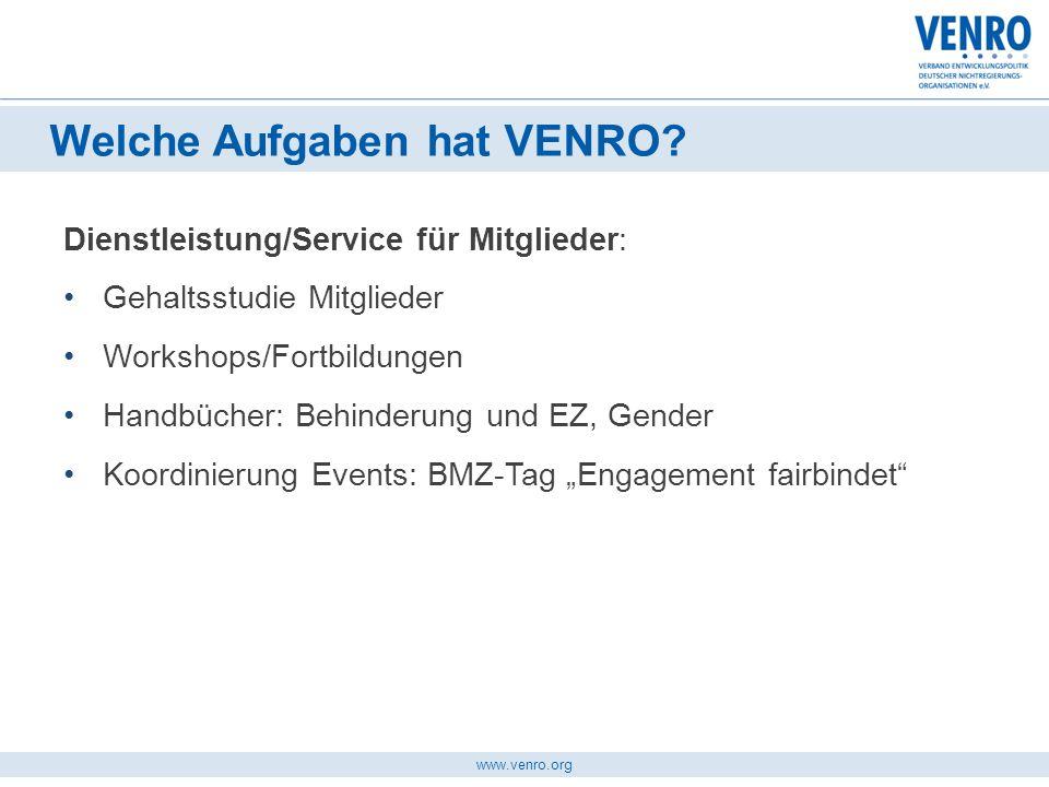 www.venro.org Dienstleistung/Service für Mitglieder: Gehaltsstudie Mitglieder Workshops/Fortbildungen Handbücher: Behinderung und EZ, Gender Koordinie