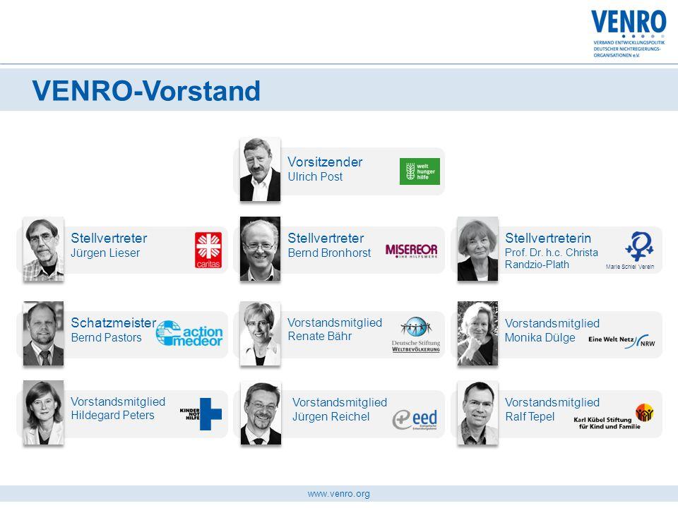 www.venro.org VENRO-Vorstand Stellvertreter Jürgen Lieser Vorsitzender Ulrich Post Stellvertreter Bernd Bronhorst Stellvertreterin Prof. Dr. h.c. Chri
