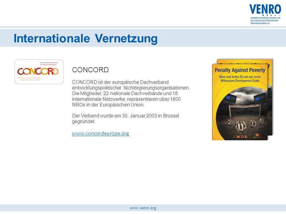 www.venro.org Internationale Vernetzung CONCORD CONCORD ist der europäische Dachverband entwicklungspolitischer Nichtregierungsorganisationen. Die Mit