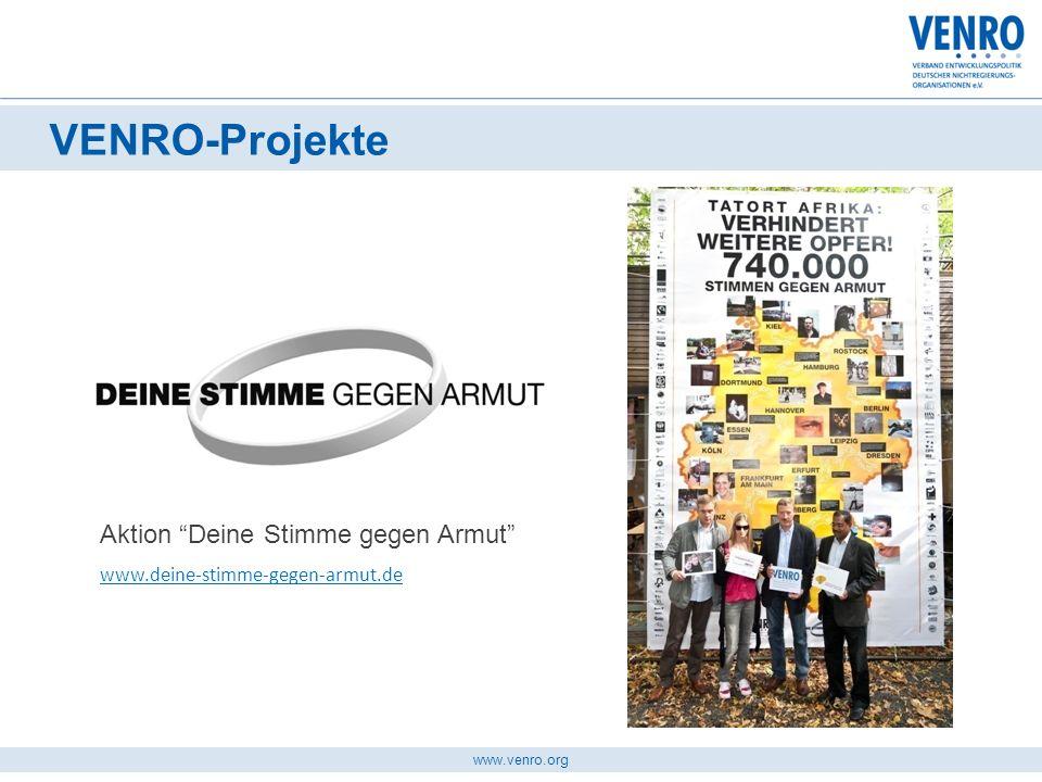 www.venro.org VENRO-Projekte Aktion Deine Stimme gegen Armut www.deine-stimme-gegen-armut.de