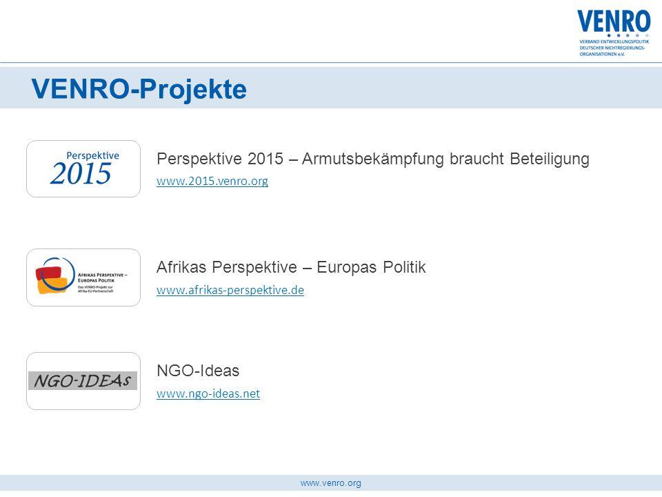 www.venro.org VENRO-Projekte Perspektive 2015 – Armutsbekämpfung braucht Beteiligung www.2015.venro.org Afrikas Perspektive – Europas Politik www.afri