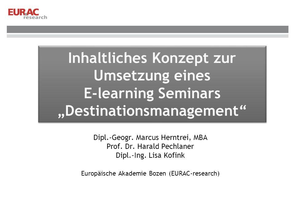 Inhaltliches Konzept zur Umsetzung eines E-learning Seminars Destinationsmanagement Dipl.-Geogr.