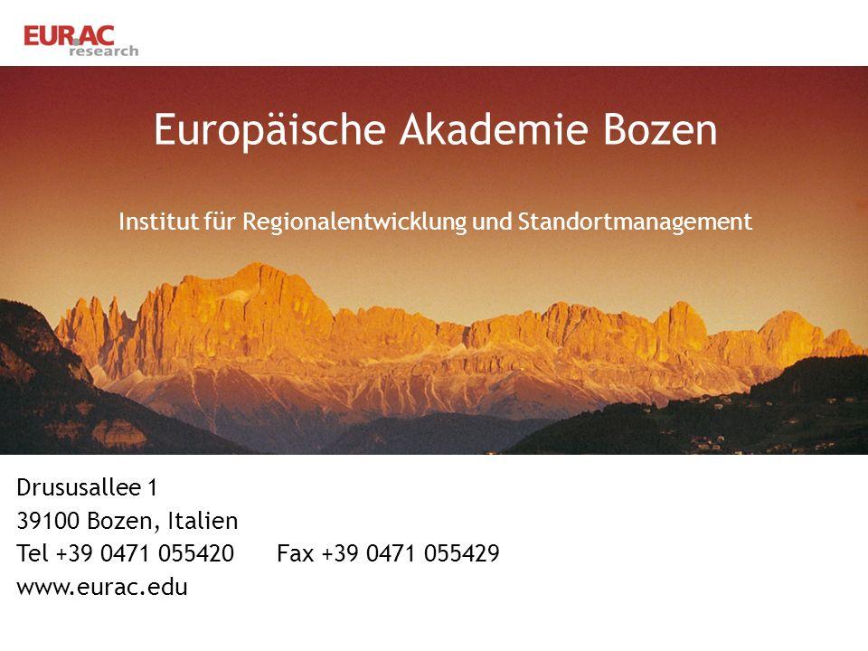 Drususallee 1 39100 Bozen, Italien Tel +39 0471 055420 Fax +39 0471 055429 www.eurac.edu Europäische Akademie Bozen Institut für Regionalentwicklung und Standortmanagement