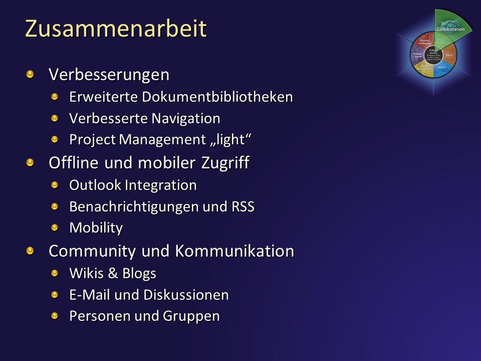 Zusammenarbeit Verbesserungen Erweiterte Dokumentbibliotheken Verbesserte Navigation Project Management light Offline und mobiler Zugriff Outlook Inte