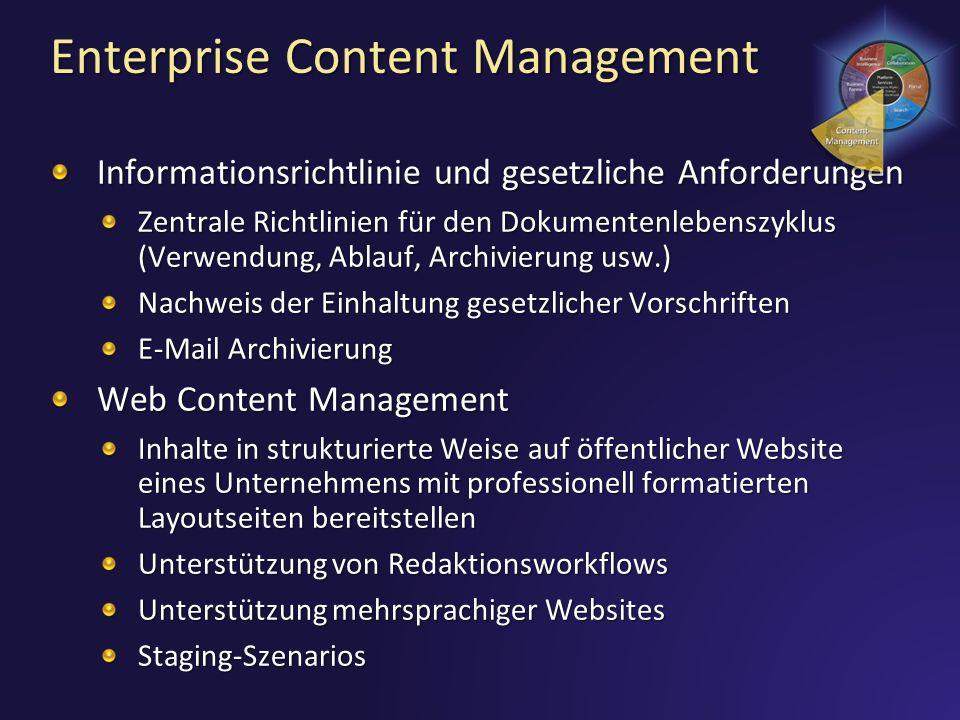 Enterprise Content Management Informationsrichtlinie und gesetzliche Anforderungen Zentrale Richtlinien für den Dokumentenlebenszyklus (Verwendung, Ab