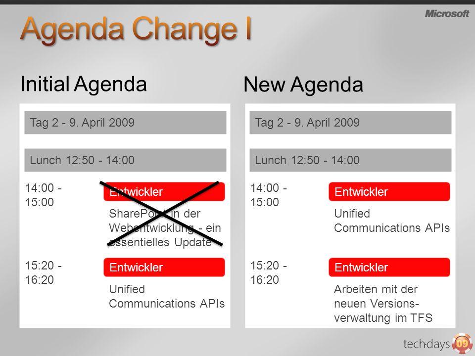 Initial Agenda Tag 2 - 9. April 2009 Lunch 12:50 - 14:00 Entwickler 14:00 - 15:00 SharePoint in der Webentwicklung - ein essentielles Update Entwickle