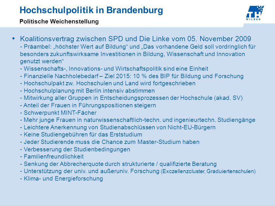 Hochschulpolitik in Brandenburg Politische Weichenstellung Koalitionsvertrag zwischen SPD und Die Linke vom 05. November 2009 - Präambel: höchster Wer