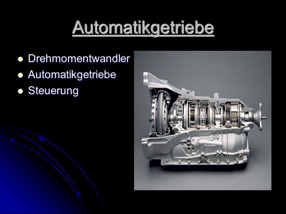 Automatikgetriebe Drehmomentwandler Drehmomentwandler Automatikgetriebe Automatikgetriebe Steuerung Steuerung