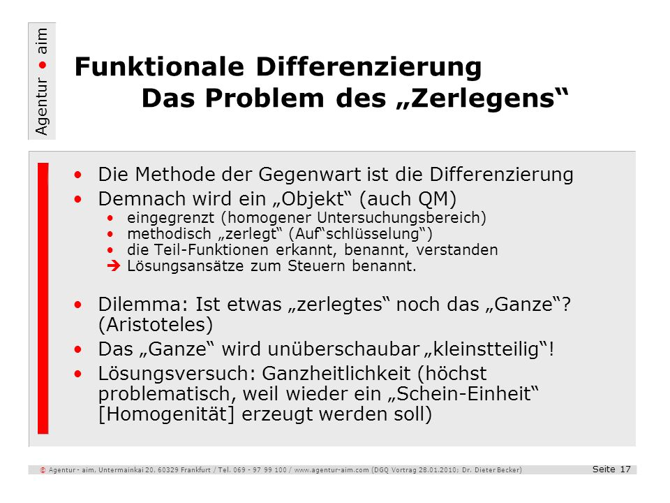 Agentur aim Seite 17 © Agentur - aim, Untermainkai 20, 60329 Frankfurt / Tel. 069 - 97 99 100 / www.agentur-aim.com (DGQ Vortrag 28.01.2010; Dr. Diete