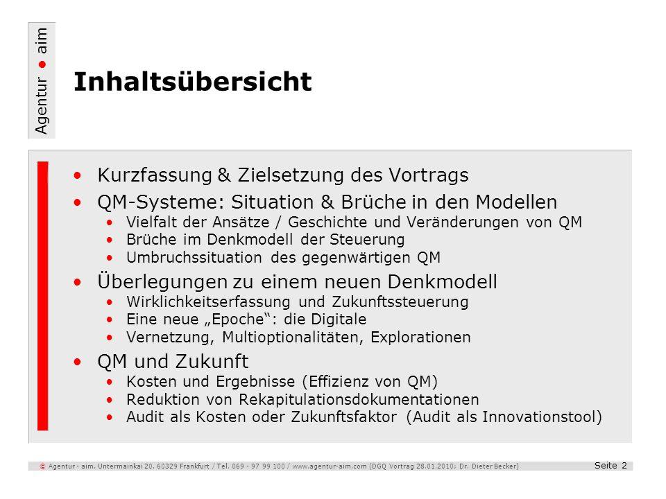 Agentur aim Seite 2 © Agentur - aim, Untermainkai 20, 60329 Frankfurt / Tel. 069 - 97 99 100 / www.agentur-aim.com (DGQ Vortrag 28.01.2010; Dr. Dieter