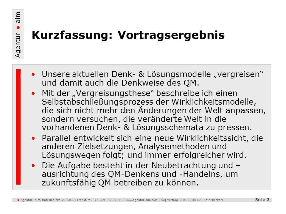 Agentur aim Seite 3 © Agentur - aim, Untermainkai 20, 60329 Frankfurt / Tel. 069 - 97 99 100 / www.agentur-aim.com (DGQ Vortrag 28.01.2010; Dr. Dieter