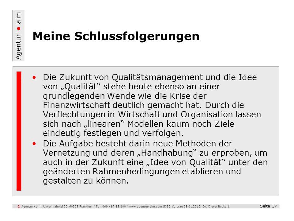 Agentur aim Seite 37 © Agentur - aim, Untermainkai 20, 60329 Frankfurt / Tel. 069 - 97 99 100 / www.agentur-aim.com (DGQ Vortrag 28.01.2010; Dr. Diete