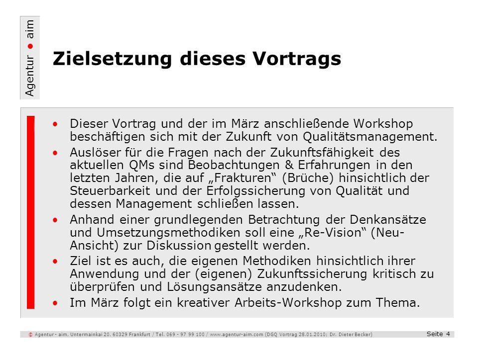 Agentur aim – Frankfurt am Main Untermainkai 20, 60329 Frankfurt Fon: +49 (0) 69 – 97 99 10 0 Fax: +49 (0) 69 – 97 99 10 25 www.agentur-aim.com Agentur aim 1.Die Idee der Qualität Kurzrückblick und Status Quo