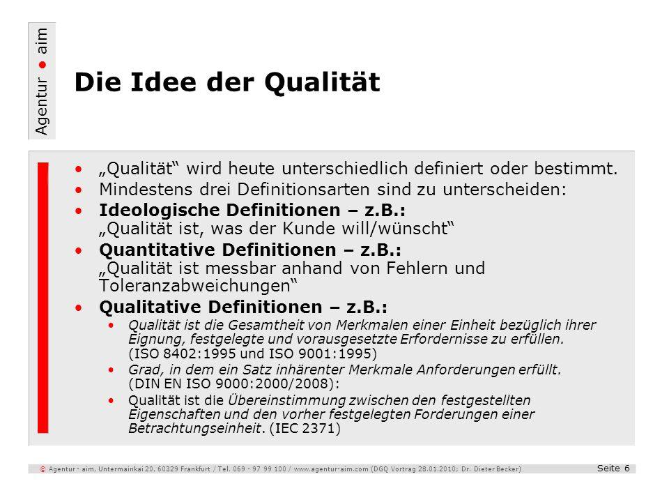 Agentur aim Seite 6 © Agentur - aim, Untermainkai 20, 60329 Frankfurt / Tel. 069 - 97 99 100 / www.agentur-aim.com (DGQ Vortrag 28.01.2010; Dr. Dieter