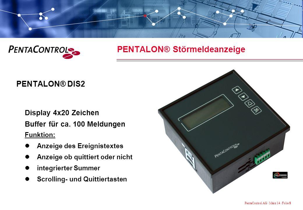 PentaControl AG · März 14 · Folie 8 PENTALON® Störmeldeanzeige PENTALON® DIS2 Display 4x20 Zeichen Buffer für ca.
