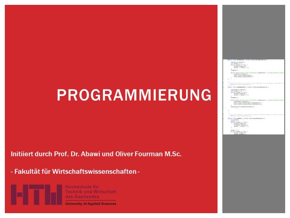 PROGRAMMIERUNG Initiiert durch Prof.Dr. Abawi und Oliver Fourman M.Sc.
