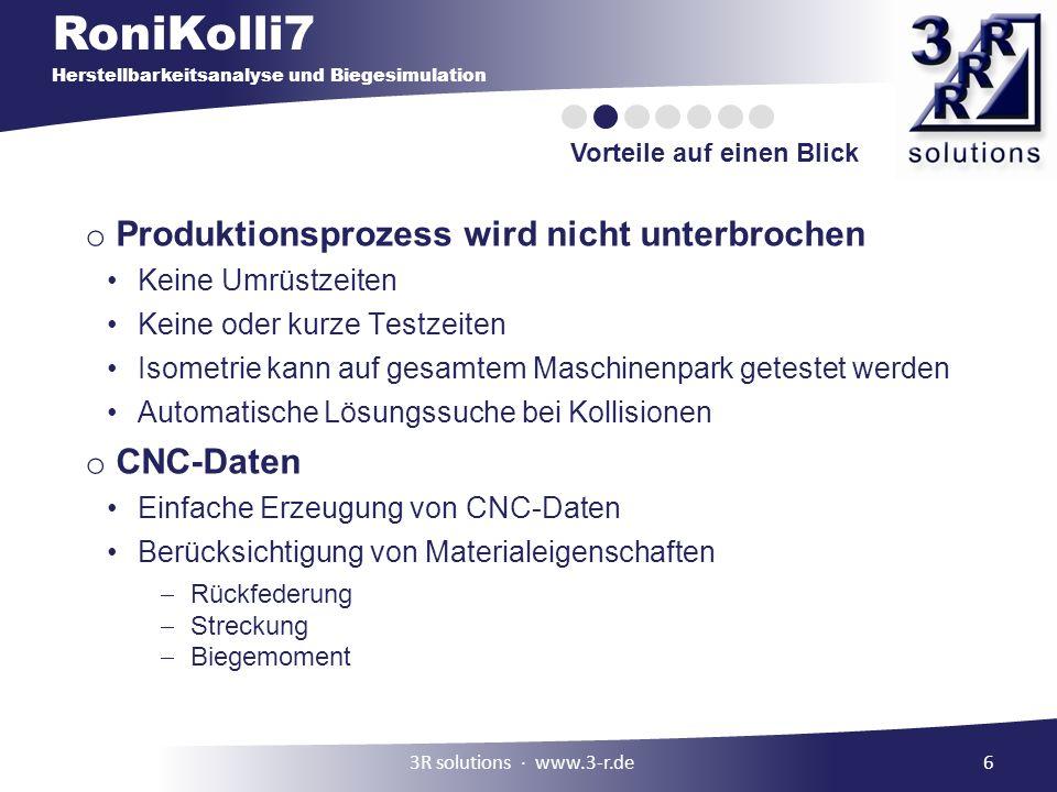 RoniKolli7 Herstellbarkeitsanalyse und Biegesimulation Vorteile auf einen Blick 6 o Produktionsprozess wird nicht unterbrochen Keine Umrüstzeiten Kein
