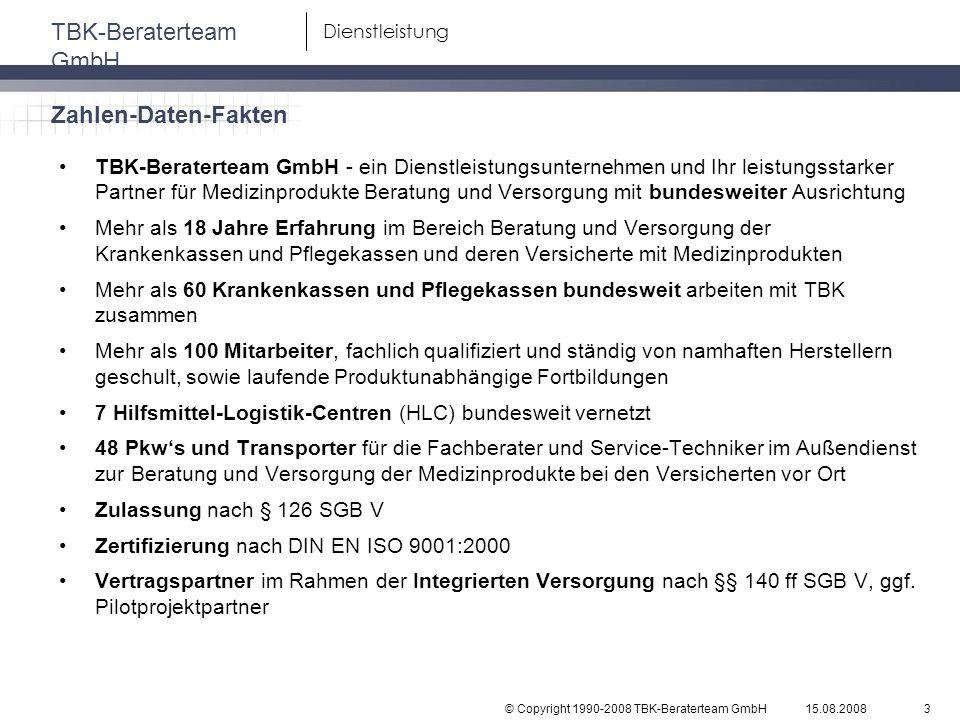 © Copyright 1990-2008 TBK-Beraterteam GmbH TBK-Beraterteam GmbH 15.08.20083 Dienstleistung TBK-Beraterteam GmbH - ein Dienstleistungsunternehmen und I