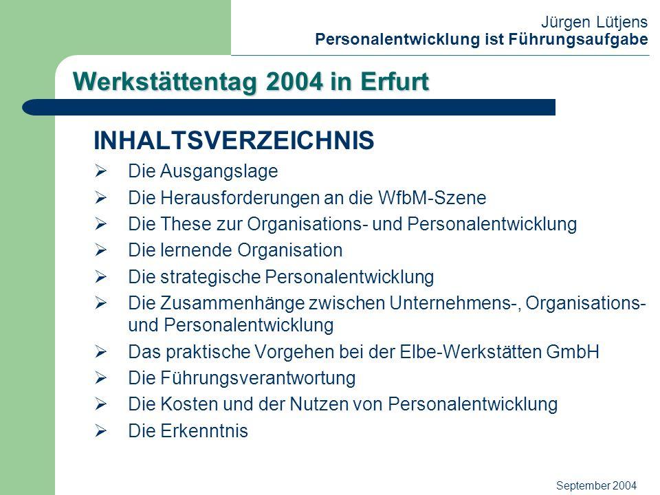 Jürgen Lütjens Personalentwicklung ist Führungsaufgabe September 2004 Werkstättentag 2004 in Erfurt Unternehmensentwicklung Zusammenhang zwischen Unternehmensentwicklung, OrganisationsentwicklungPersonalentwicklung Organisationsentwicklung und Personalentwicklung Unternehmensentwicklung heißt: Marktgerechte Steuerung und Entwicklung der Organisation und ihrer Systeme (OE) sowie der tätigen MitarbeiterInnen (PE) 11