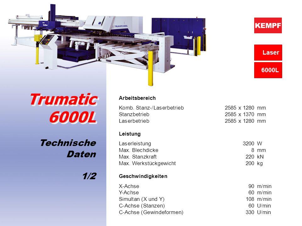Arbeitsbereich Komb. Stanz-/Laserbetrieb2585 x 1280mm Stanzbetrieb2585 x 1370mm Laserbetrieb2585 x 1280mm Leistung Laserleistung3200W Max. Blechdicke8