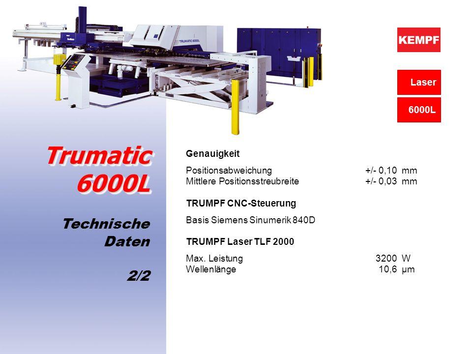 Technische Daten 2/2 Trumatic 6000L Genauigkeit Positionsabweichung +/- 0,10mm Mittlere Positionsstreubreite +/- 0,03mm TRUMPF CNC-Steuerung Basis Sie