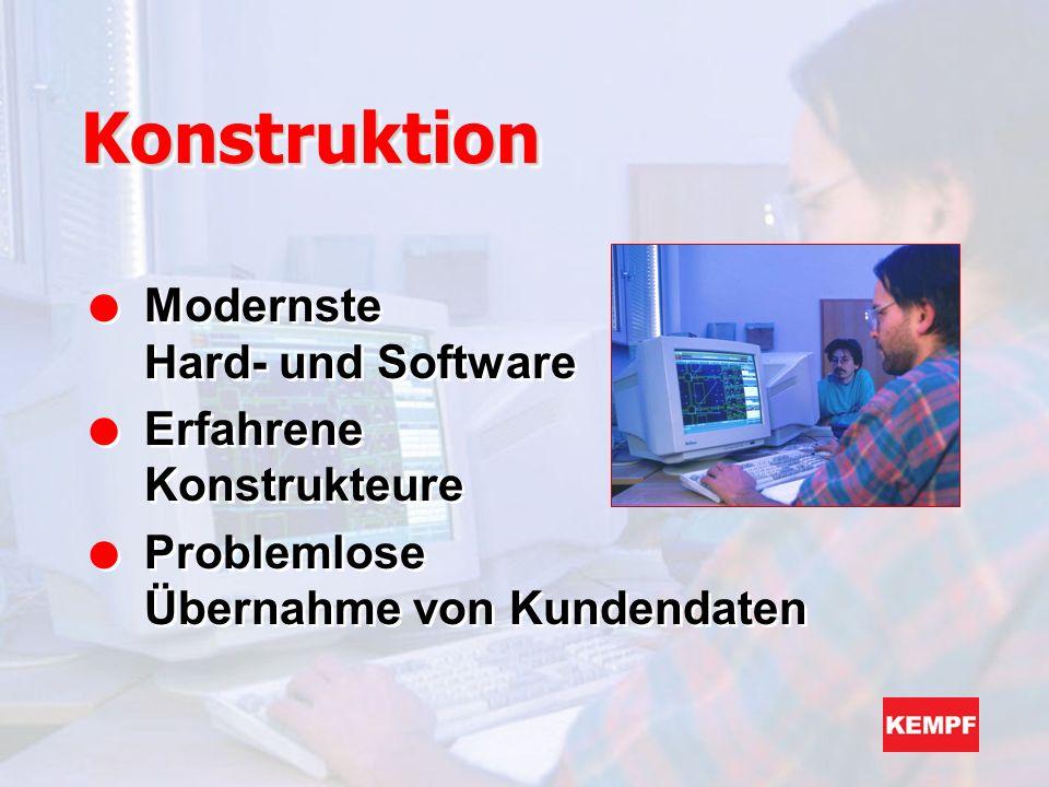 KonstruktionKonstruktion l Modernste Hard- und Software l Erfahrene Konstrukteure l Problemlose Übernahme von Kundendaten l Modernste Hard- und Softwa