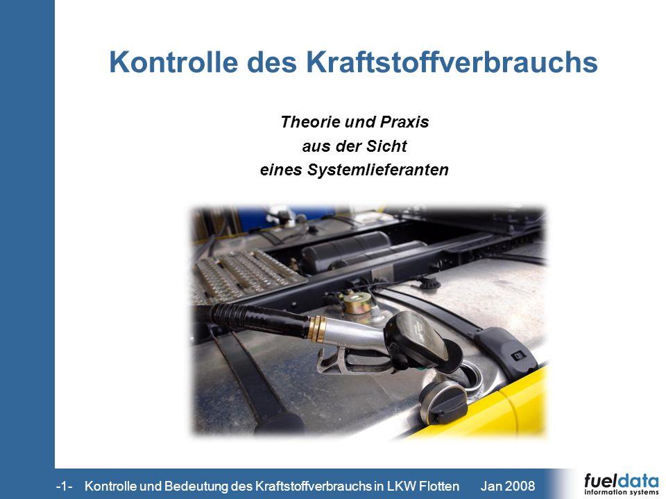 Jan 2008-1-Kontrolle und Bedeutung des Kraftstoffverbrauchs in LKW Flotten Kontrolle des Kraftstoffverbrauchs Theorie und Praxis aus der Sicht eines S