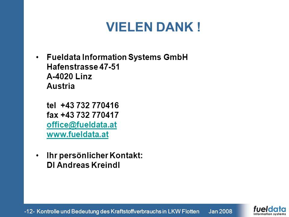 Jan 2008-12- VIELEN DANK ! Fueldata Information Systems GmbH Hafenstrasse 47-51 A-4020 Linz Austria tel +43 732 770416 fax +43 732 770417 office@fueld